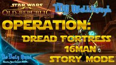 SWTOR - Dread Fortress 16man Story Mode - Full Run With Tactics