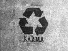 Recycle karma tattoo -- What you put out there comes back to you...