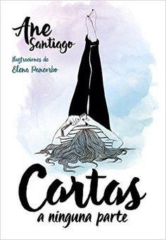 Cartas A Ninguna Parte (INSTAVERSO): Amazon.es: Ane Santiago y Elena Pancorbo: Libros
