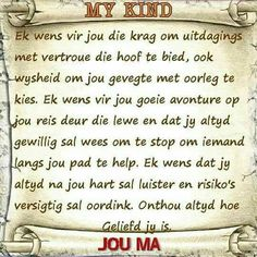 Aan my dierbare kinders - Mag jul altyd luister na jul harte en Jesus die Stuurman van jul lewensbootjies wees. Son Quotes, Mother Quotes, Daughter Quotes, Life Quotes, 40th Birthday Cards, Happy Birthday Quotes, Birthday Wishes, 21 Birthday, Birthday Songs