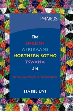 The English-Afrikaans-Northern Sotho-Tswana Aid Effective Communication, Afrikaans, My Passion, Languages, English, Words, My Crush, English English, English Language