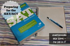 Preparing for the SAT/ACT - included in my new ebook Homeschooling High School: It's Not As Hard As You Think!