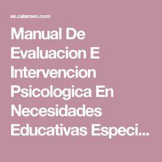 Manual De Evaluacion E Intervencion Psicologica En Necesidades Educativas Especiales