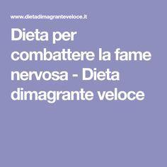 Dieta per combattere la fame nervosa - Dieta dimagrante veloce