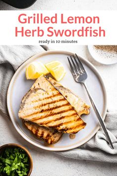 These 10-minute Grilled Swordfish Steaks with lemon, herbs, and garlic are an easy way to make swordfish at home. Packed with flavor and great for the grill! (with video)
