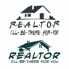 Realtor I'll Be There For You Cuttable Design Cut File. Real Estate Slogans, Real Estate Ads, Real Estate Quotes, Real Estate Career, Real Estate Humor, Real Estate Business, Real Estate Marketing, Real Estate Pictures, Marketing Quotes