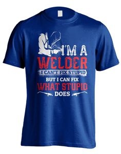 Pick your favorite style: Are you a proud Welder? This design is made especially…