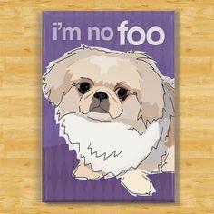 Cute Magnet with Pekingese Dog I'm No Foo Pekingese by PopDoggie, $5.99