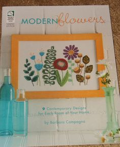 Cross Stitch:  Modern Flowers - Barbara Campagna-Reg.$12.95 #ModernFlowers
