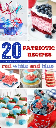 20+ Patriotic Dessert Recipes featuring red, white and blue for summer celebrations from Memorial Day, the 4th of July and Labor Day.