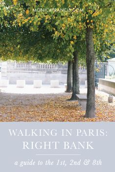 Paris Walking Guide: Right Bank | Where to Walk in the 1st, 2nd, and 8th Arrondissements of Paris | The best streets, gardens, and hidden spots to explore in the center of Paris.