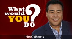 """What Would You Do? is a reality hidden-camera show broadcast on ABC as part of the """"Primetime"""" series. Hosted by John Quinones, the show sets up everday scenarios to gauge the reaction of or test the character of witnesses and passerby's, which are caught using hidden cameras.  The main question is: when faced with an ethical dilemma, would you do the right thing?"""