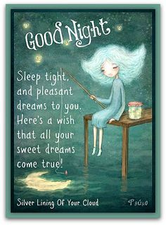 Sleep tight and pleasant dreams to you. Here's a wish that all your sweet dreams come true. Good Night Prayer, Good Night Blessings, Good Night Image, Good Night Quotes, Good Morning Good Night, Morning Quotes, Night Time, Good Night Friends, Good Night Wishes