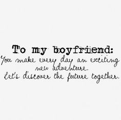 to my boyfriend: Thank You Quotes For Boyfriend, Future Boyfriend Quotes, Boyfriend Quotes Relationships, Quotes About Love And Relationships, Love Quotes For Boyfriend, Relationship Quotes, Boyfriend Birthday Quotes, Boyfriend Ideas, Funny Dating Quotes