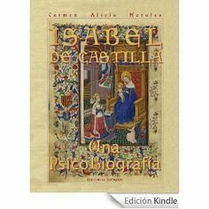 Isabel de Castilla : una psicobiografía / Carmen Alicia Morales
