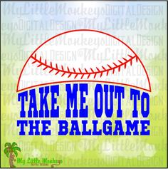 Take Me Out to the Ballgame Baseball Design, space for Monogram Cut File & Clipart Instant Download Full Color 300 dpi Jpeg Png SVG EPS DXF - pinned by pin4etsy.com