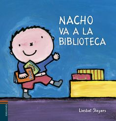 Nacho va a la biblioteca (Spanish Edition): Nacho goes to the library for the first time and finds shelves upon shelves of wonderful books to share with mom and dad. Library Week, Library Books, Nachos, Books To Read, My Books, American Library Association, Time To Celebrate, Book Reader, Young Boys