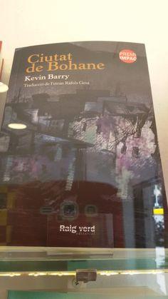 """""""Ciutat de Bohane"""" de Kevin Barry. Raig Verd Editors."""