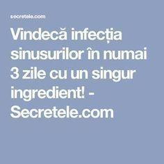 Vindecă infecția sinusurilor în numai 3 zile cu un singur ingredient! - Secretele.com How To Get Rid, Good To Know, Diabetes, Remedies, Health Fitness, Healthy, Pixi, Plants, Pandora