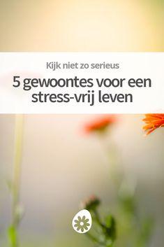 Je hoeft niet altijd zo gespannen te zijn. Het kan echt anders. Laat je inspireren door deze 5 gewoontes voor een stress-vrij leven. Lekker is dat. ☺️
