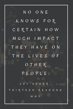 """""""No one knows for certain the impact they have on the lives of other people."""" It's a very deep theme in Thirteen Reasons Why, by Jay Asher, one of the most popular books in our Teen Center. Have you..."""