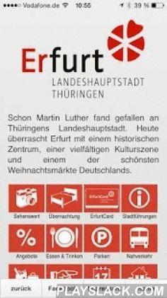 Erfurt App  Android App - playslack.com ,  Schon Martin Luther fand gefallen an Thüringens Landeshauptstadt. Heute überrascht Erfurt mit einem historischen Zentrum, einer vielfältigen Kulturszene und einem der schönsten Weihnachtsmärkte Deutschlands.Die Erfurt-App ist sowohl für Erfurter als auch für Besucher Erfurts interessant. Ob Restaurants, Hotels, Veranstaltungen, Sehenswürdigkeiten, Museen oder Shopping-Tipps - in der Erfurt-App ist alles nur einen Klick entfernt. Martin Luther was…