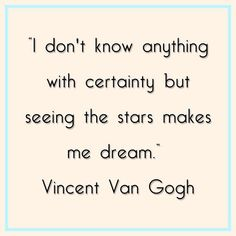 I adore this quote by Vincent Van Gogh. Because dreaming is about possibilities. Once you realise there are possibilities, you can start looking at how to accomplish some of them this week. I hope it's a magical one for you all ✨