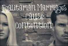Egalitarian Marriages Cause Contention