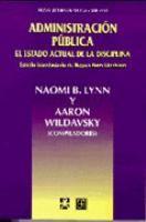Administración pública : el estado actual de la disciplina / Naomi B. Lynn y Aaron Wildavsky (compiladores) ; estudio introductorio de Hugues Harry Lhérisson