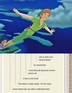 Peter Pan jokes.