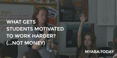 http://magazine.myaba.today/what-gets-students-motivated-to-work-harder/   Could the right #incentives improve learning outcomes for students?  #motivation #behavior