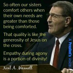 """Empathy during agony is a portion of divinity"" ~ Elder Neal A. Gospel Quotes, Lds Quotes, Religious Quotes, Uplifting Quotes, Book Quotes, True Quotes, Spiritual Thoughts, Spiritual Quotes, Amazing Quotes"
