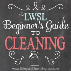 The Beginner's Guide to Cleaning. Learn how to create a cleaning schedule for your home one step at a time.