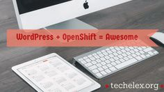 WordPress on OpenShift for Dummies Complete Installation Guide #WordPress #OpenShift #Blogging #Free #WebHosting #Guide