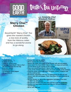 Good Earth Starry Chai Tea gives the roasted chicken a nice kick of acidity from the hibiscus notes and has a wonderful aroma to go along.