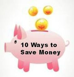 10 ways to save money Money Saving Tips For Moms