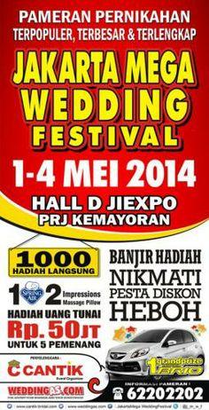 Jakarta Mega Wedding Festival diselenggarakan oleh CANTIK Event Organizer. Ini adalah Pameran Pernikahan Terpopuler, Terbesar & Terlengkap yang akan berlangsung pada Tanggal : 1 – 4 Mei 2014 at JIExpo Kemayoran, Jakarta.  Nikmati Pesta Diskon Heboh - 1000 Hadiah Langsung - 1 Spring Bed - Hadiah Uang Tunai Rp. 50.000.000,- untuk 5 pemenang  Informasi Acara lihat di http://agendakota.co.id/read/4151//jakarta+mega+wedding+festival.html atau Telp. : (021) 6220 2202