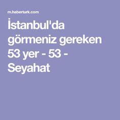 İstanbul'da görmeniz gereken 53 yer - 53 - Seyahat