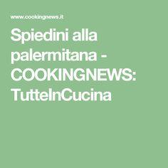 Spiedini alla palermitana - COOKINGNEWS: TutteInCucina
