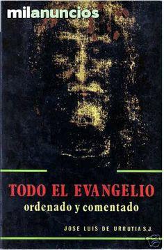 TODO EL EVANGELIO ORDENADO Y COMENTADO.