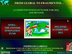 from-global-to-fragmented-a-competitiveness-outlook-for-2012-and-beyond-stphane-garelli-professor-imd by Sitra the Finnish Innovation Fund via Slideshare