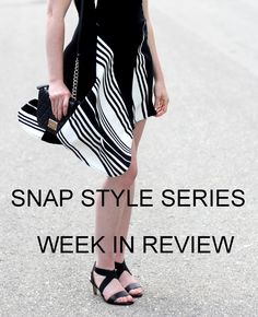 FASHION FIT FUNCTION: Snap Style Series: A Week in Review