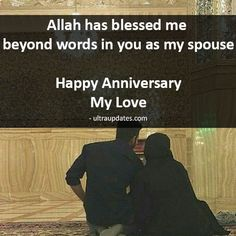 Islamic Wedding Anniversary Wishes For Husband & Wife Anniversary Wishes For Him, Happy Anniversary To My Husband, Birthday Wishes For Wife, Happy Marriage Anniversary, Wedding Anniversary Quotes, Birthday Wish For Husband, Islamic Love Quotes, Islamic Inspirational Quotes, Islamic Wedding Quotes