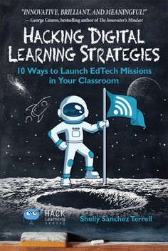 Hacking Digital Learning Strategies: 10 Ways to Launch EdTech Missions in your Classroom - Inspire Students to Use Technology More Meaningfully with EdTech Missions.