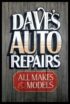 Dave's Auto Repairs. Hand painted faux antique sign by John King.
