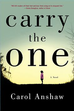 Carry the One by Carol Anshaw. King Library (2nd floor) | PS3551.N7147 C37 2012. http://www.lib.muohio.edu/multifacet/record/mu3ugb4250968