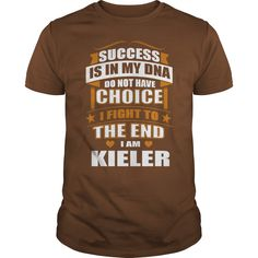 Success Is In My DNA Don't Have Choice I Fight To The End, I'm Kieler #gift #ideas #Popular #Everything #Videos #Shop #Animals #pets #Architecture #Art #Cars #motorcycles #Celebrities #DIY #crafts #Design #Education #Entertainment #Food #drink #Gardening #Geek #Hair #beauty #Health #fitness #History #Holidays #events #Home decor #Humor #Illustrations #posters #Kids #parenting #Men #Outdoors #Photography #Products #Quotes #Science #nature #Sports #Tattoos #Technology #Travel #Weddings #Women