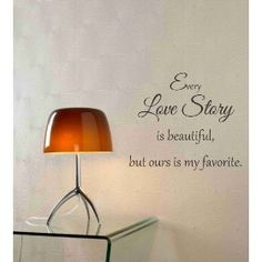 $14.99  Every love story is beautiful, but ours is my favorite. Vinyl wall art Inspirational quotes and saying home decor decal sticker