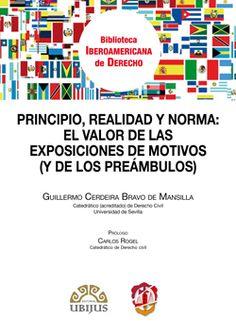 Principio, realidad y norma : el valor de las exposiciones de motivos (y de los preámbulos) / Guillermo Cerdeira Bravo de Mansilla. - 2015