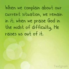 instead of complain...Praise!!!